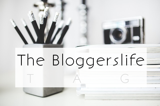 THE BLOGGERS LIFE TAG